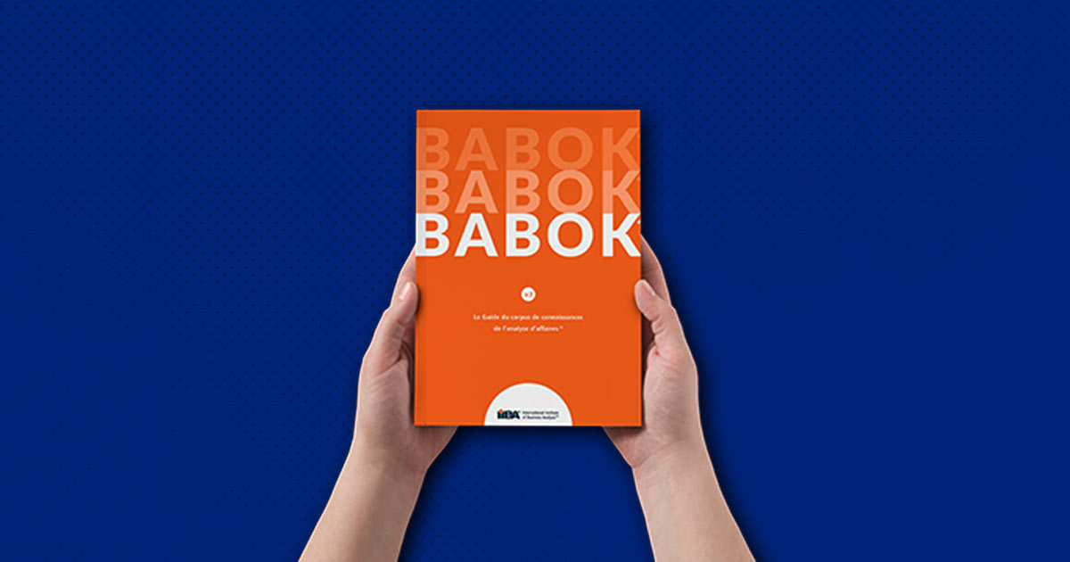 Introducing the BABOK French Version for French-speaking business analysis professionals.